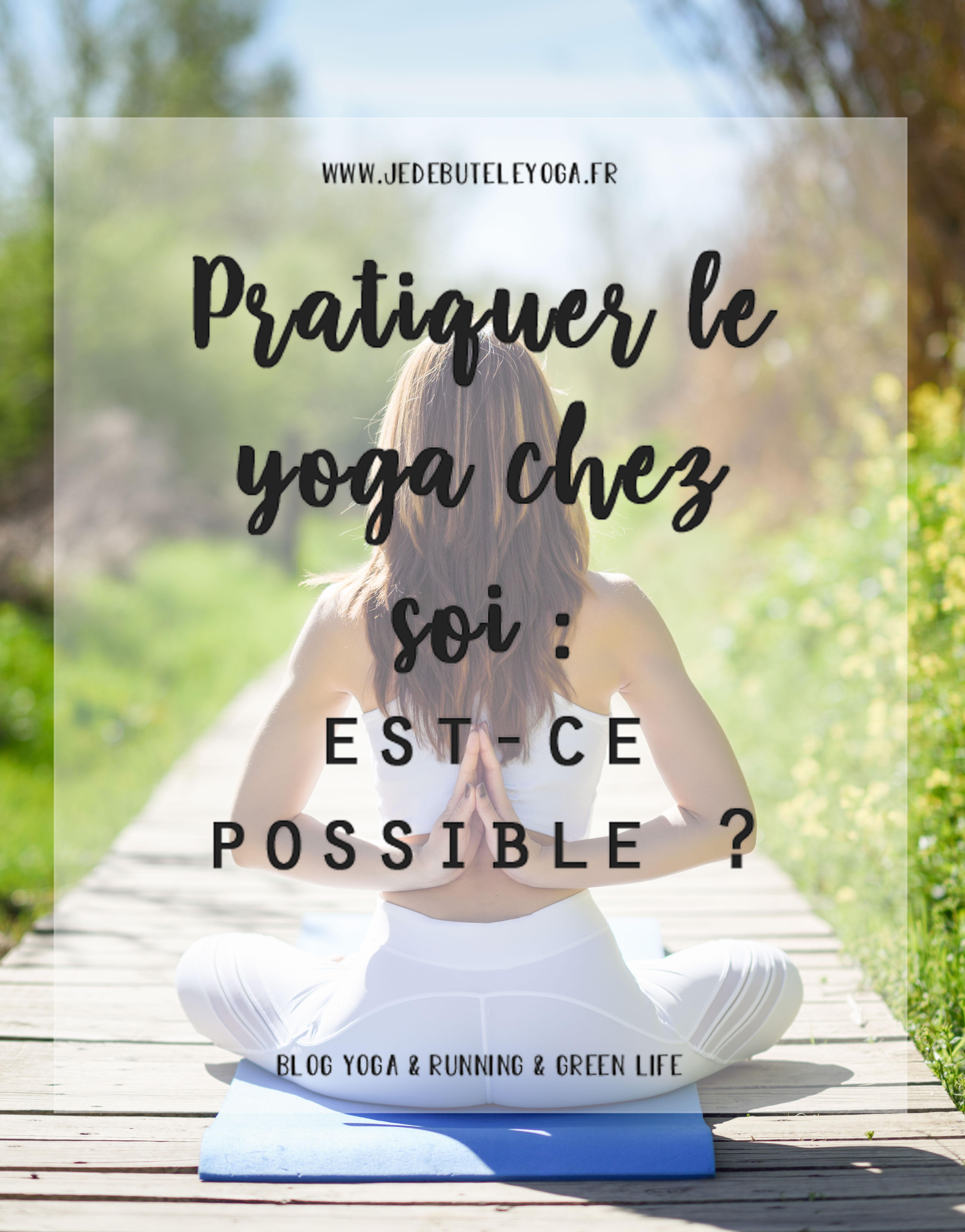Pratiquer le yoga chez soi, est-ce possible ?