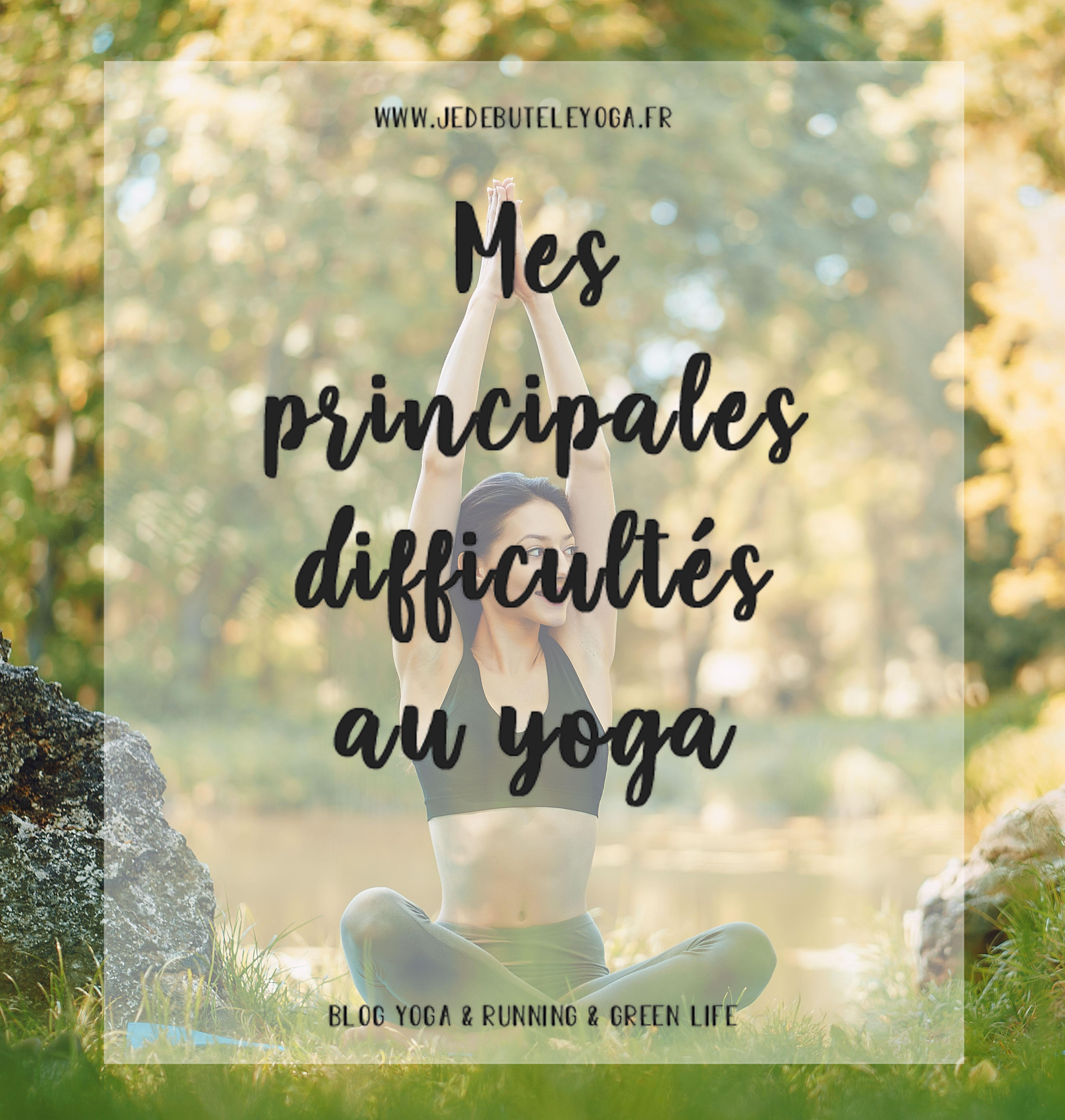 mes principales difficultés pour faire du yoga