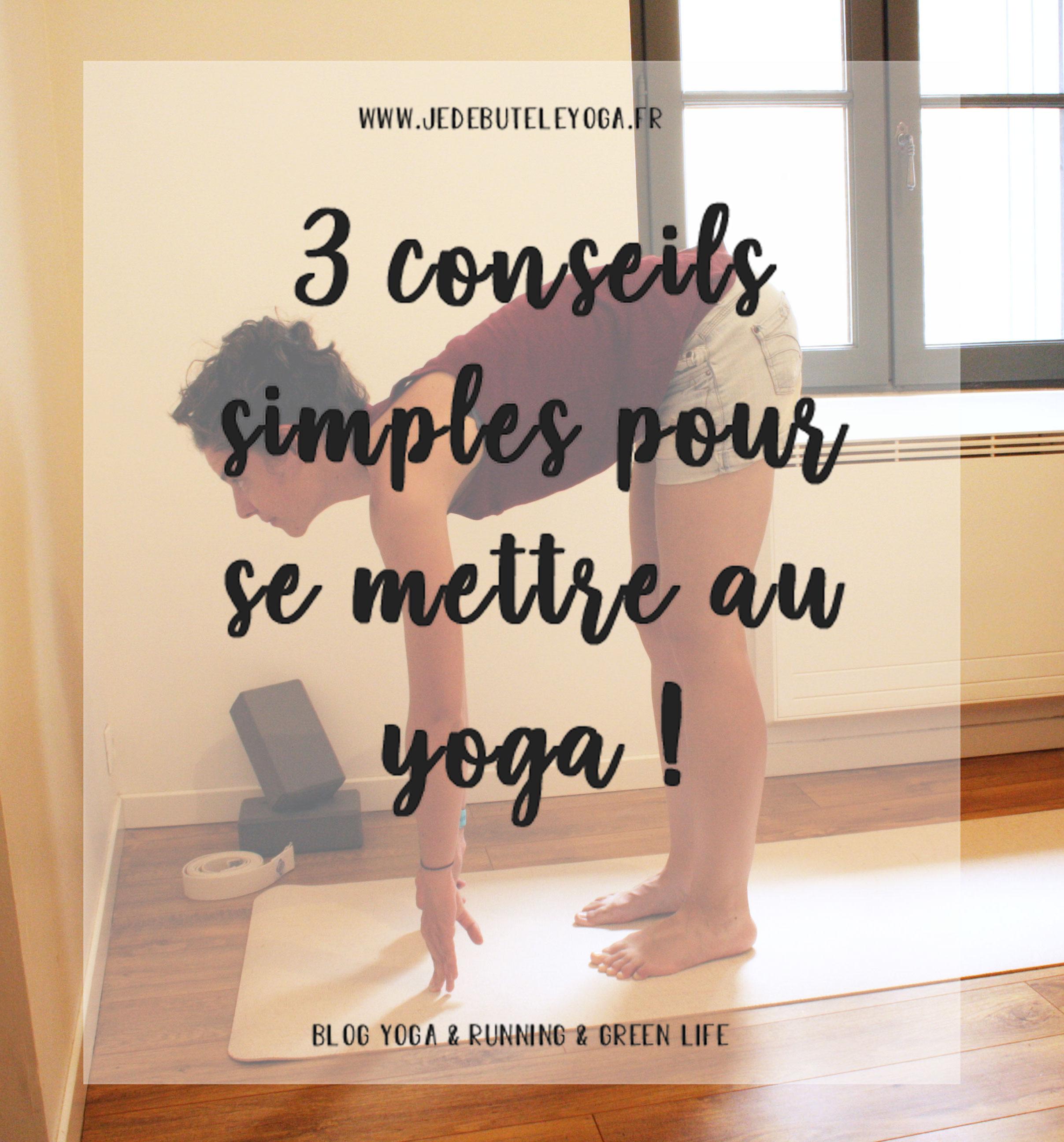 3 conseils simples pour se mettre au yoga