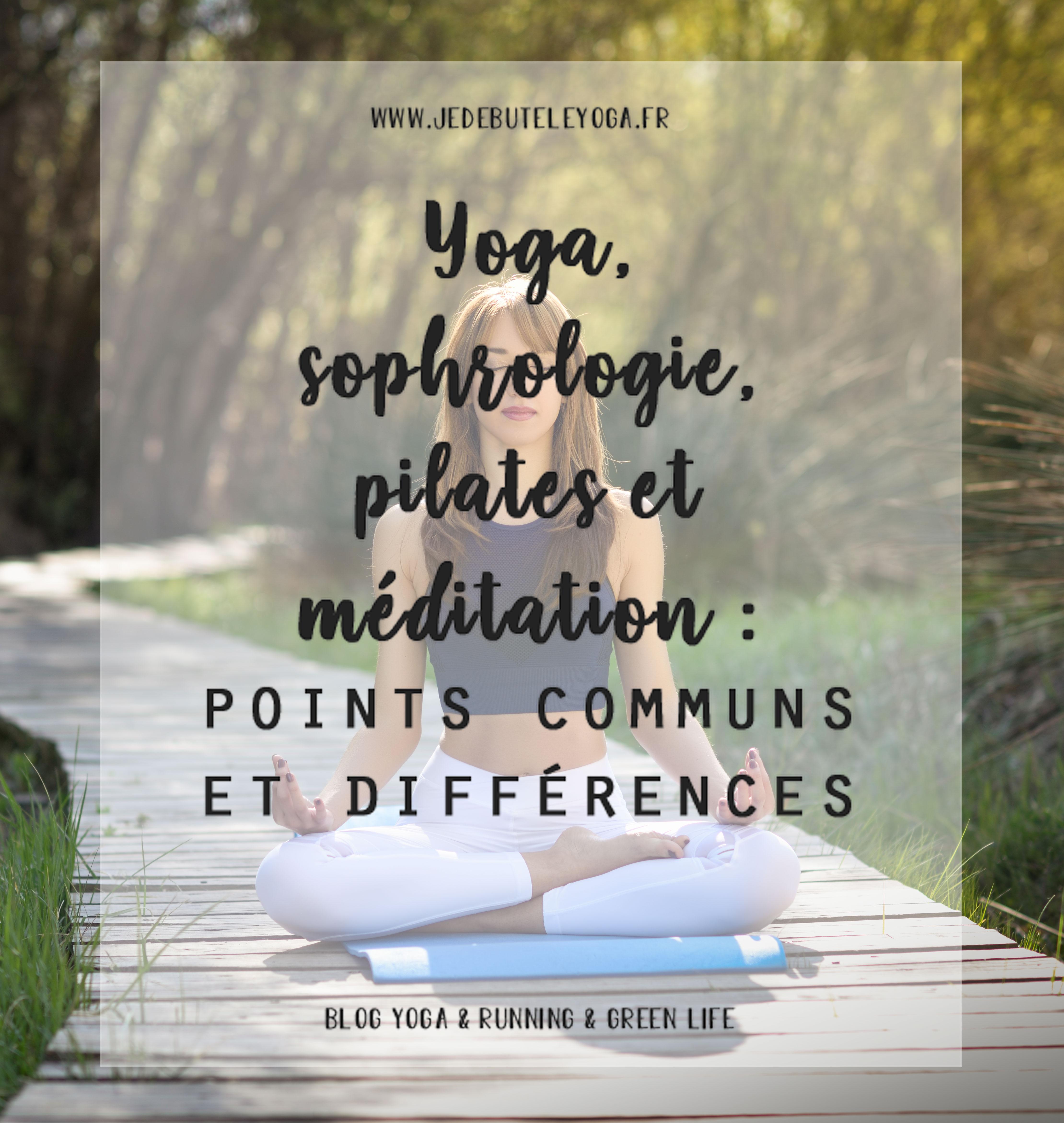 yoga, sophrologie, pilates et méditation : points communs et différences de chaque discipline