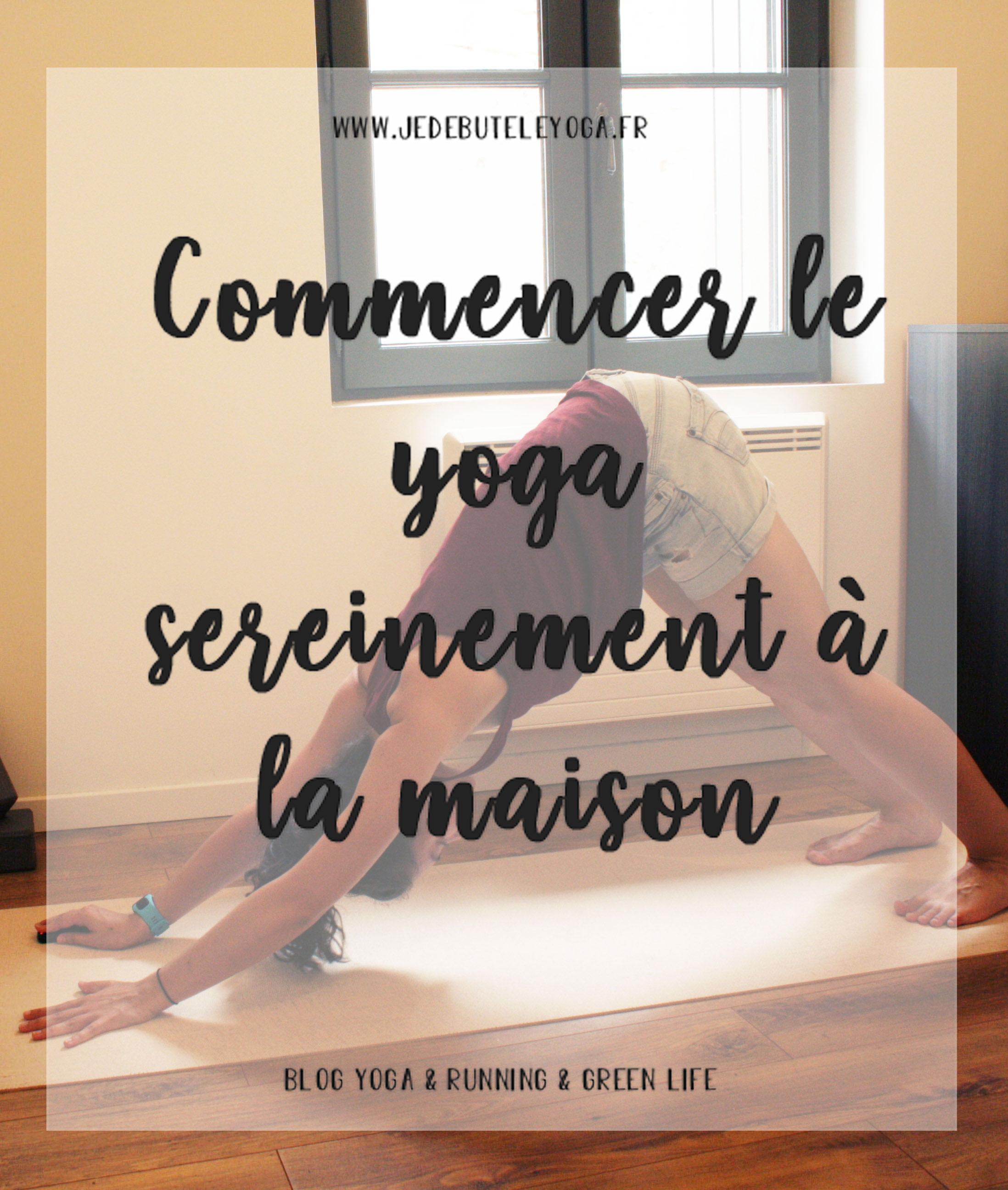 commencer le yoga sereinement à la maison