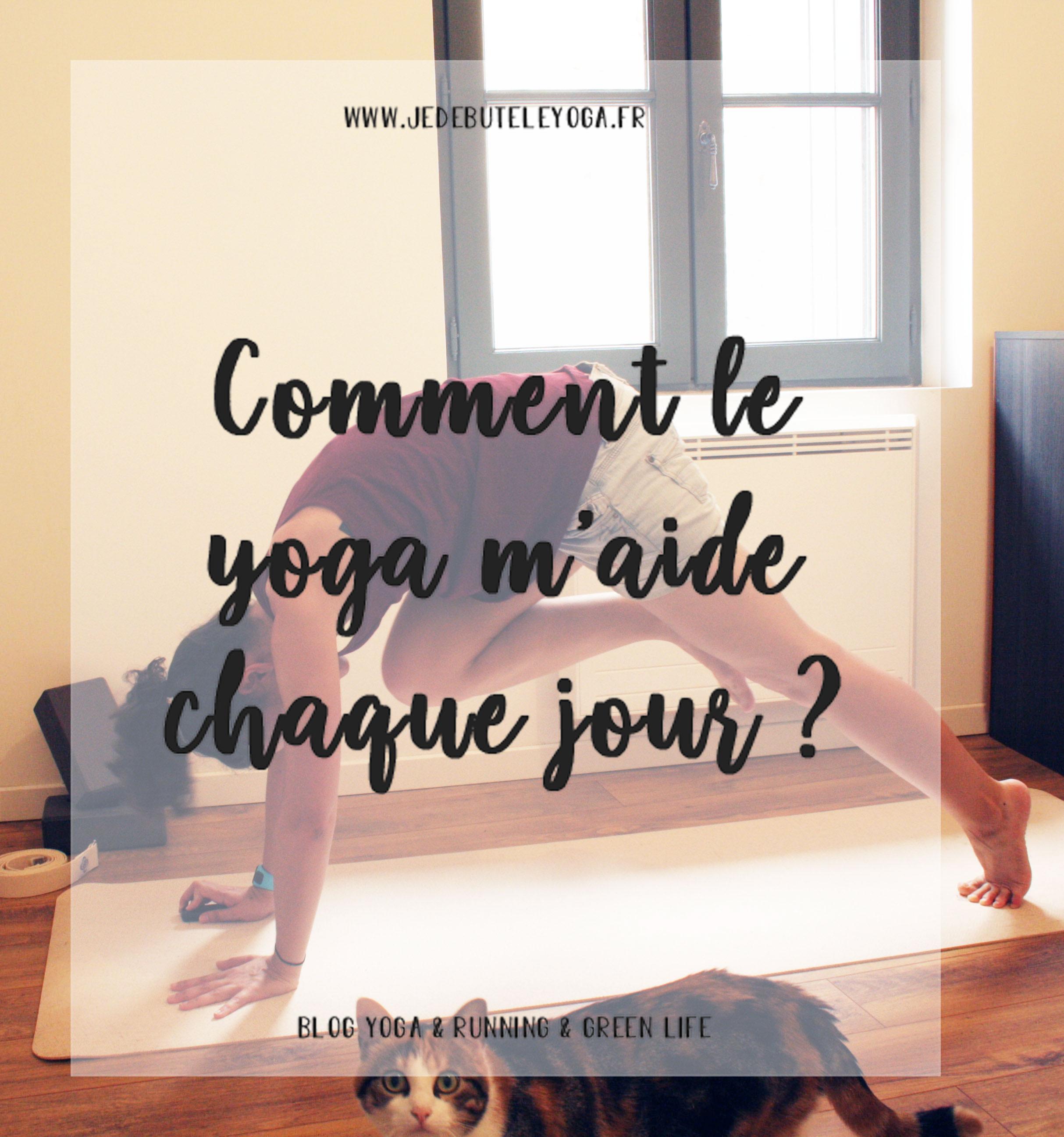 comment le yoga m'aide chaque jour ?