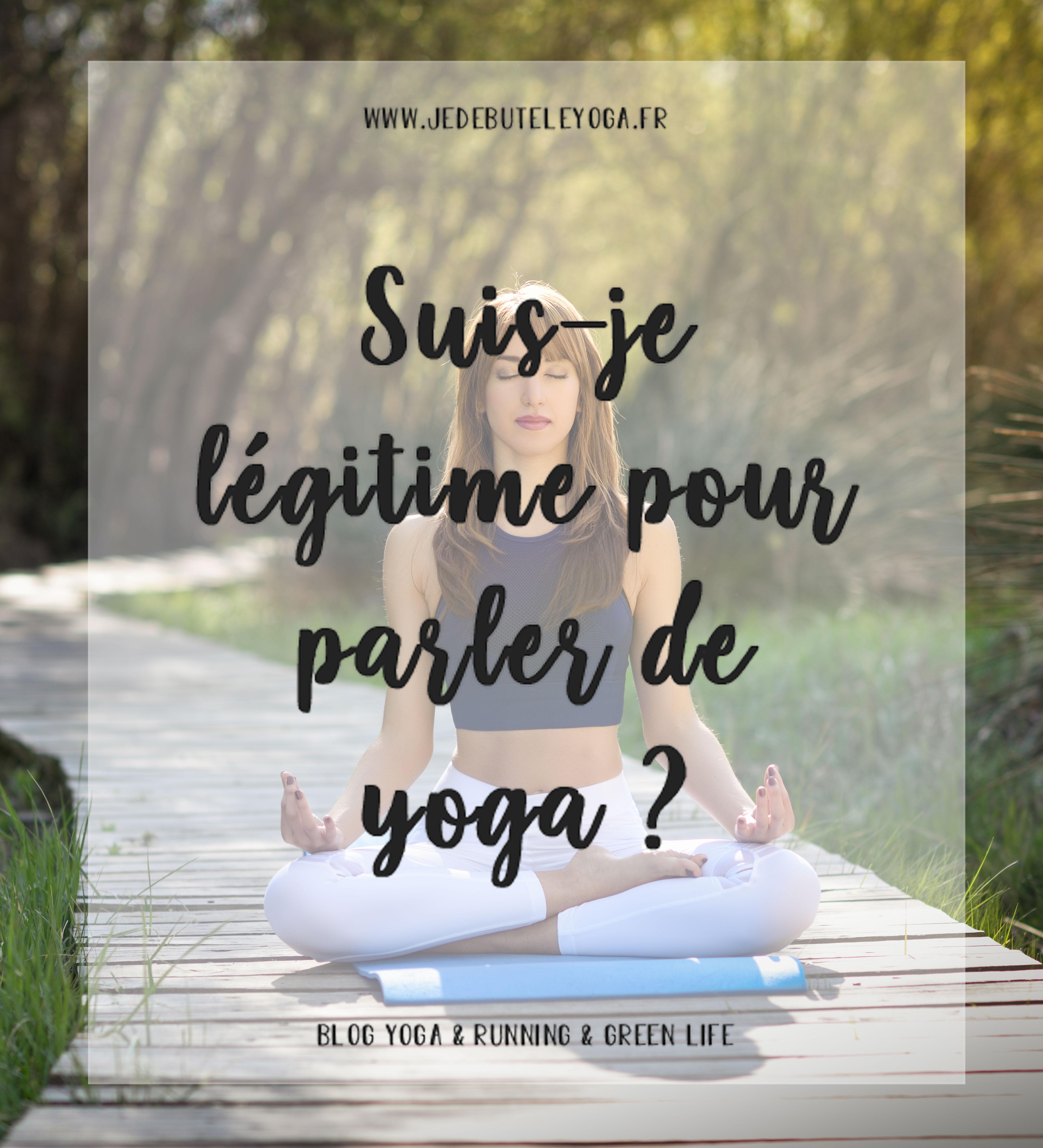 suis je legitime pour parler de yoga