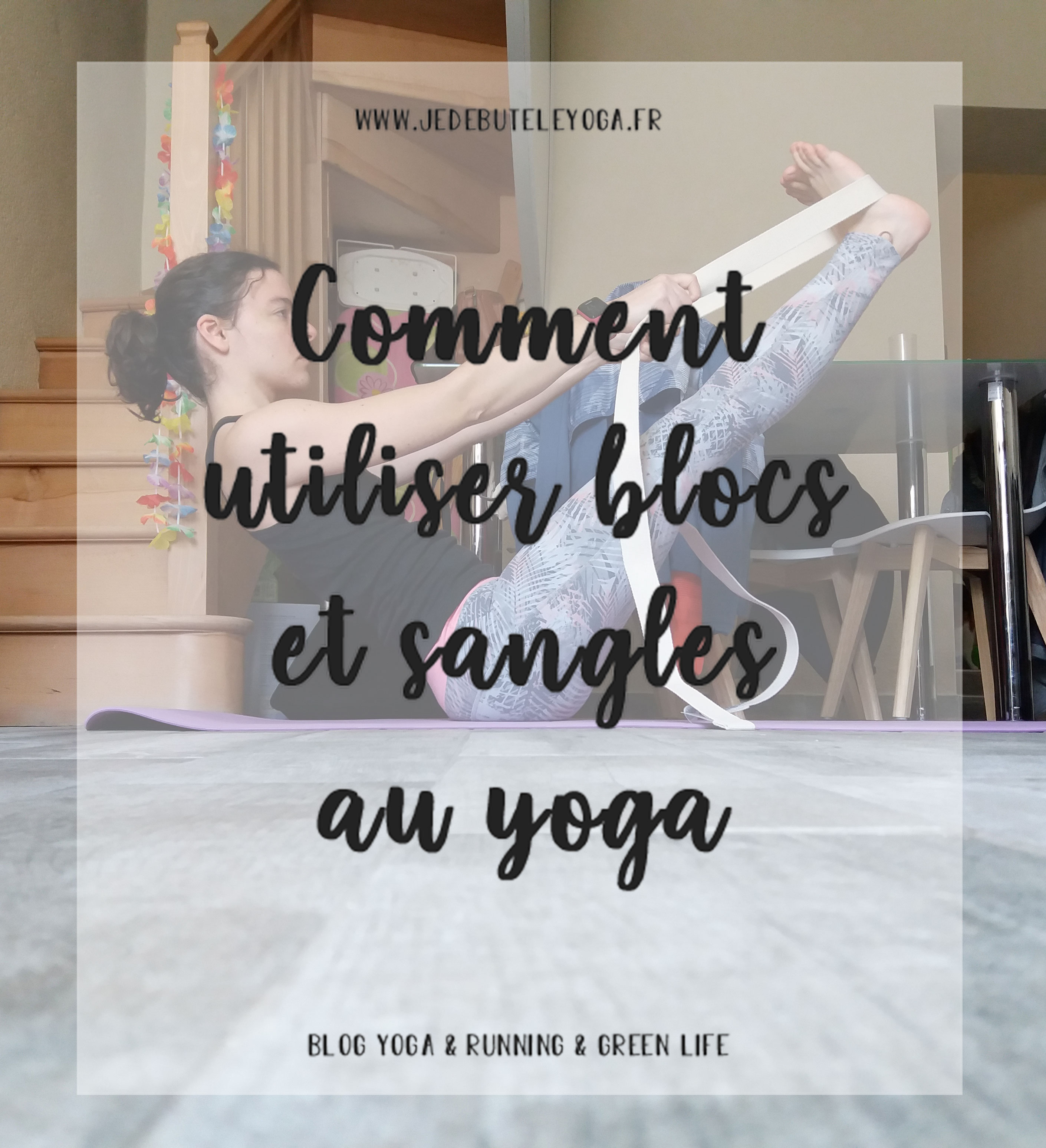 utiliser blocs et sangles au yoga