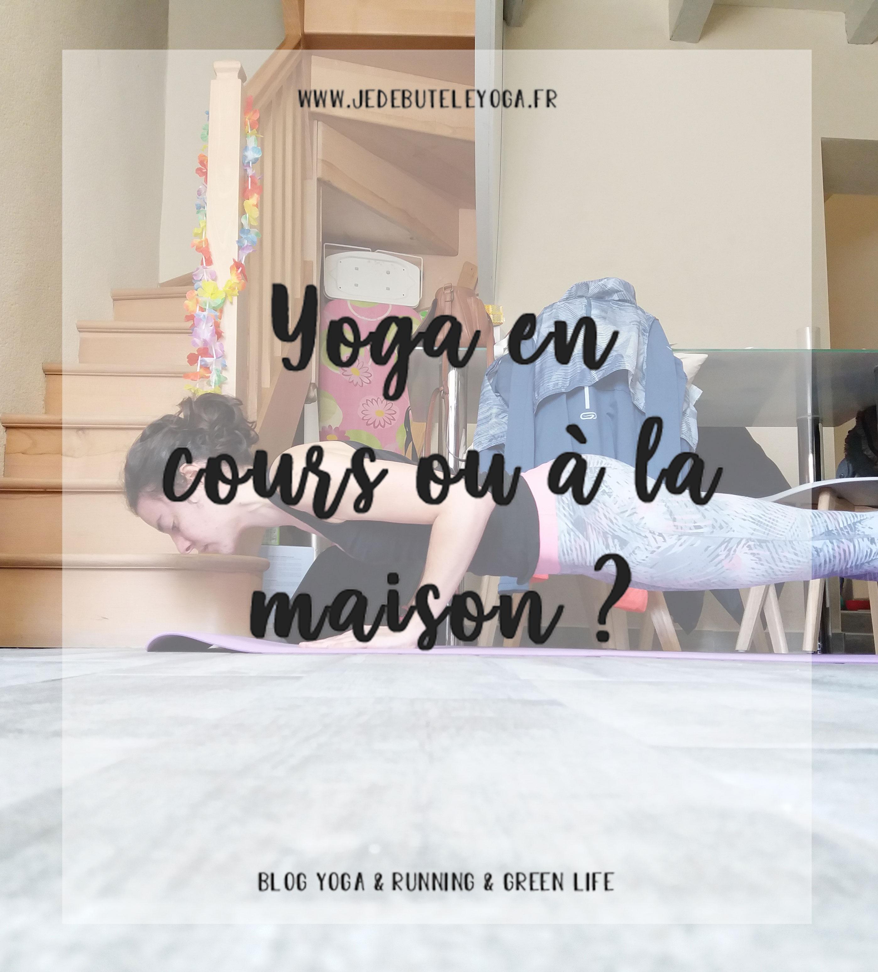 yoga en cours ou à la maison ?