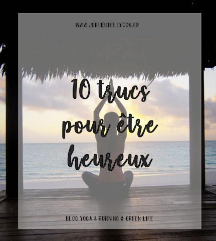 10 trucs pour etre heureux