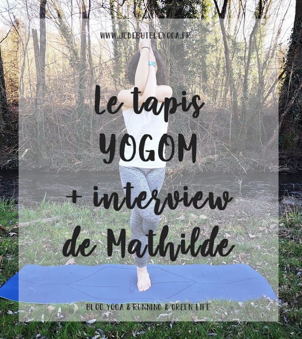 LE tapis YOGOM et interview de Mathilde