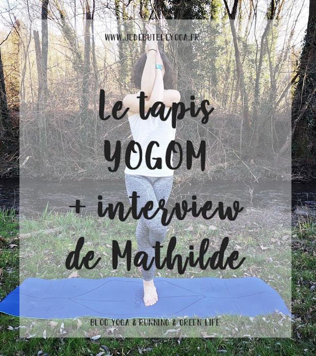 LE tapis YOGOM et interview de Mathilde