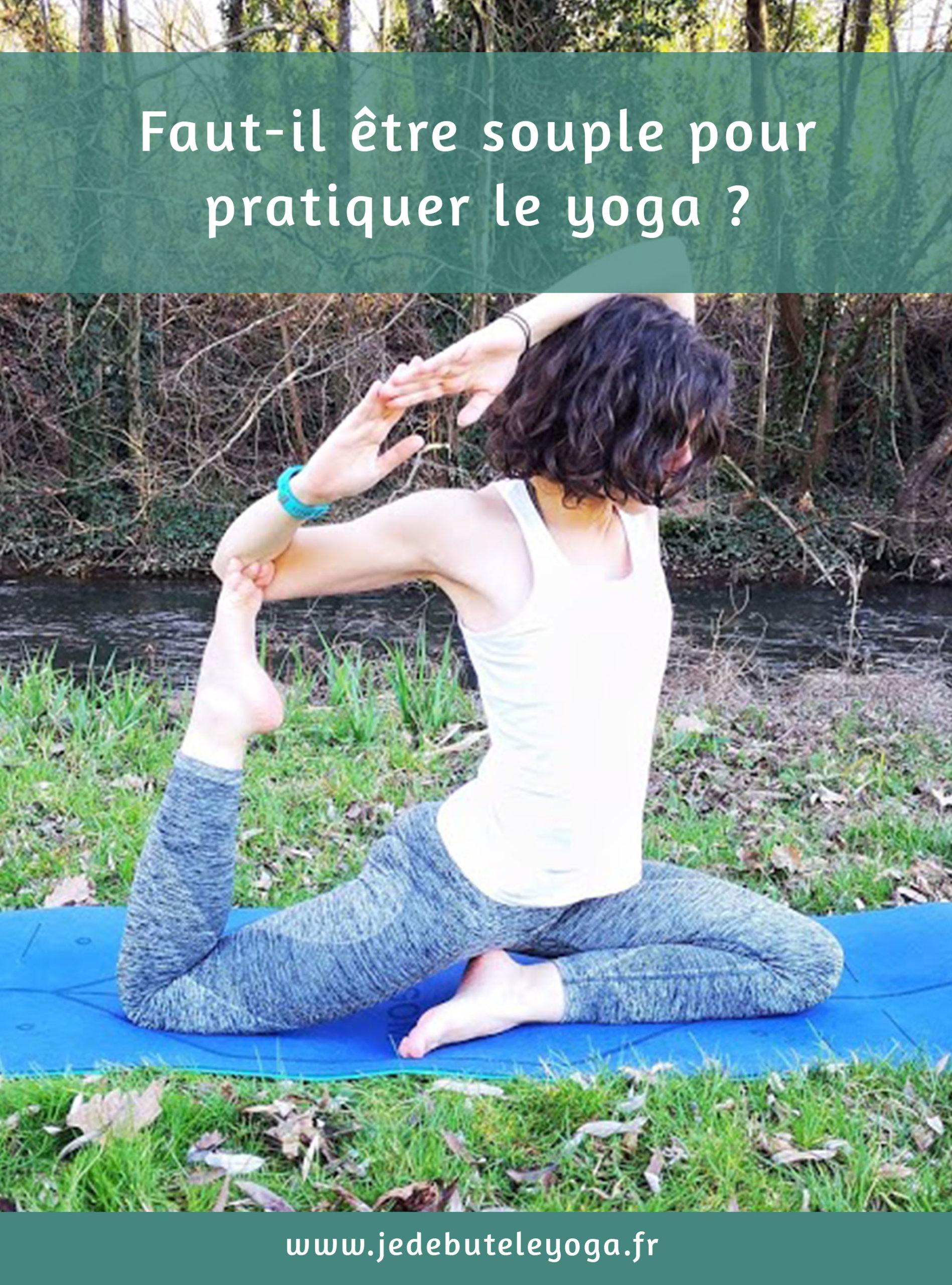 a-t-on besoin d'être souplesse pour faire du yoga ?