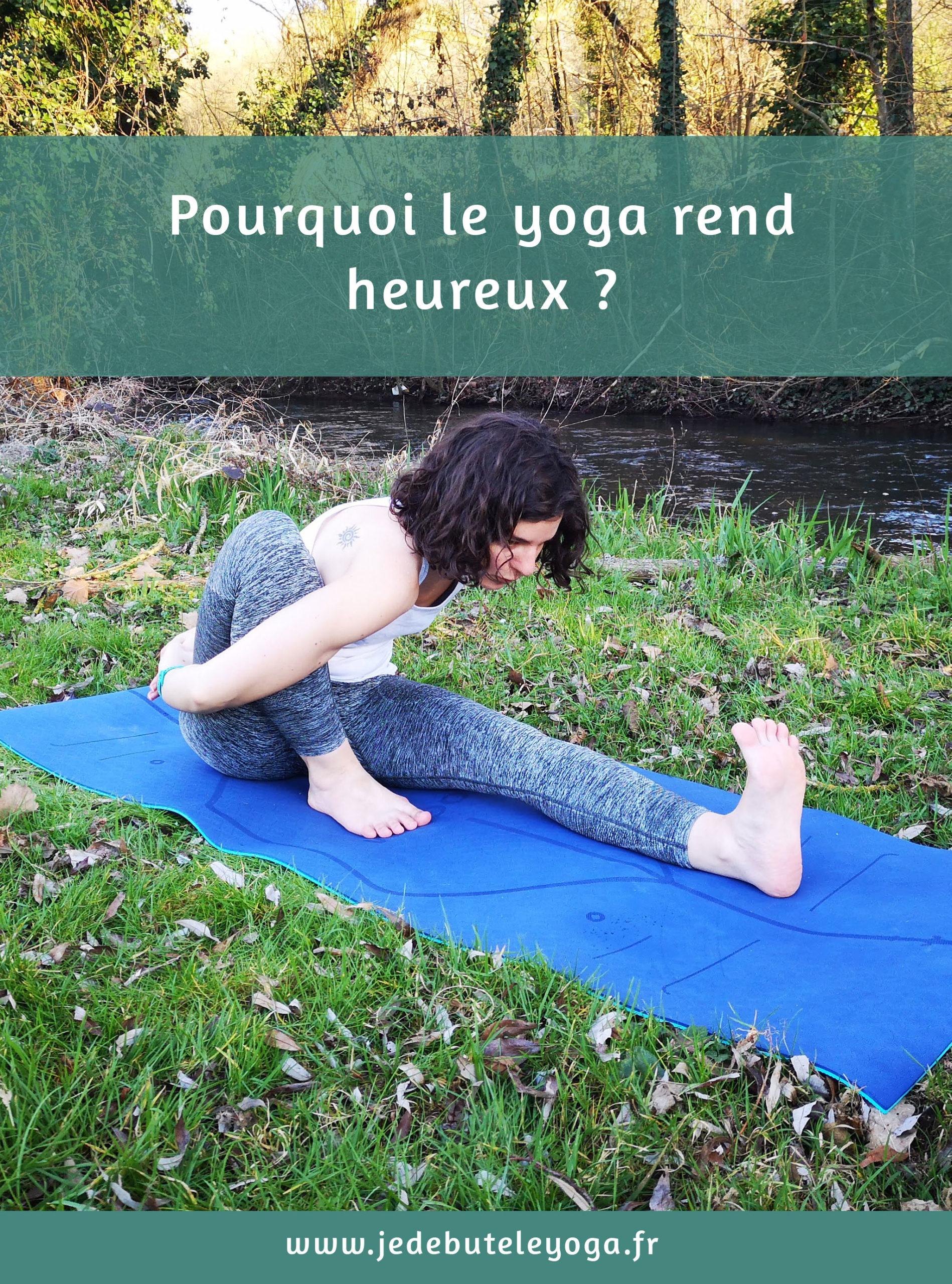 Pourquoi le yoga rend heureux ?
