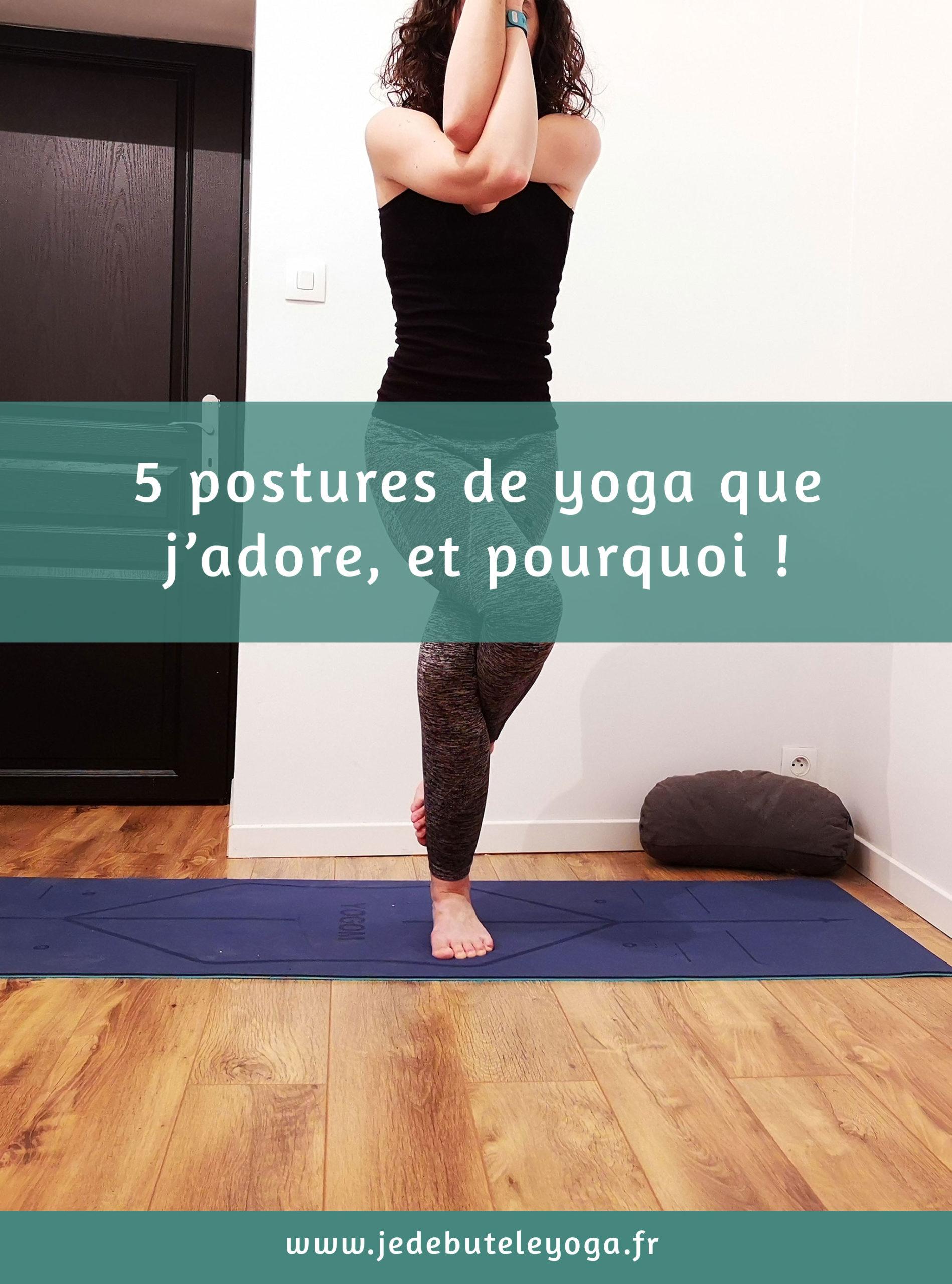 5 postures de yoga que j'affectionne et pourquoi
