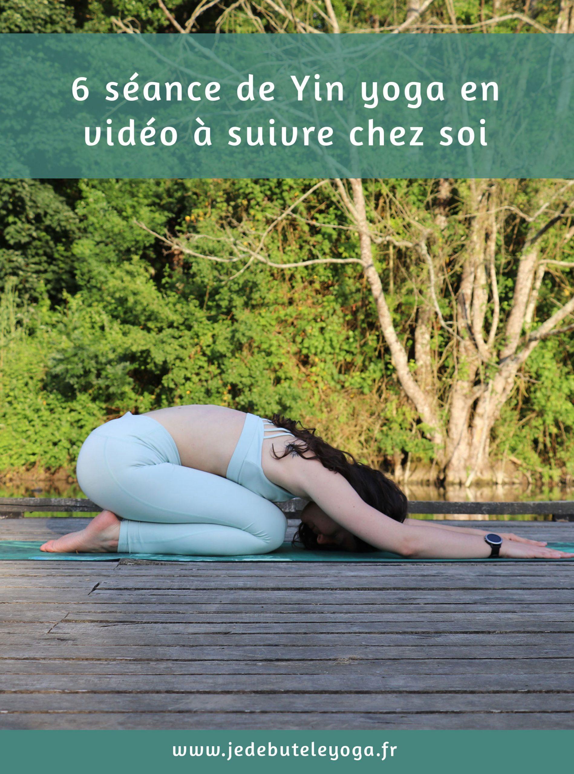 6 séances de yin yoga à suivre