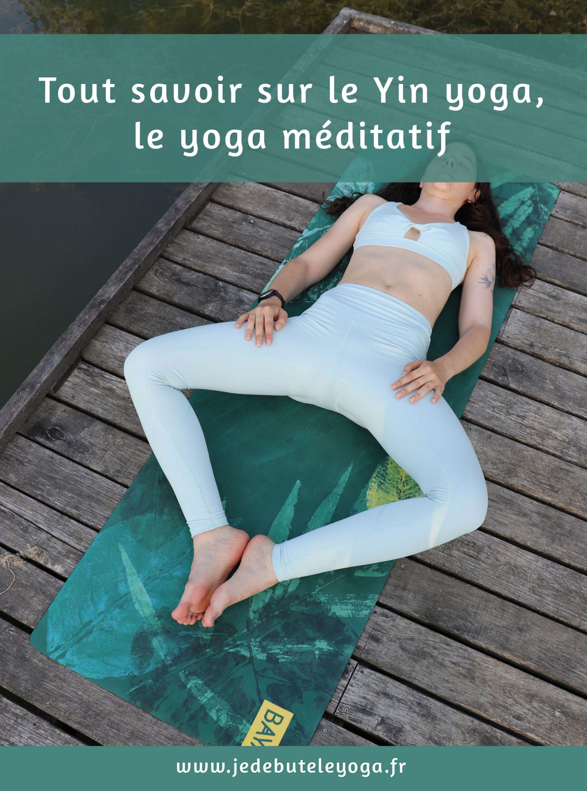 tout savoir sur le yin yoga